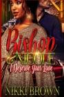 Bishop & Nicole: I Deserve Your Love Cover Image