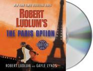 Robert Ludlum's The Paris Option: A Covert-One Novel Cover Image