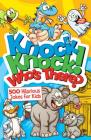 Knock Knock! Who's There?: Over 650 Hilarious Jokes for Kids Cover Image