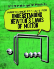 Makerspace Projects for Understanding Newton's Laws of Motion Cover Image