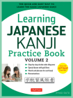 Learning Japanese Kanji Practice Book Volume 2: (JLPT Level N4 & AP Exam) The Quick and Easy Way to Learn the Basic Japanese Kanji Cover Image