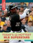 Today's 12 Hottest Mlb Superstars (Today's Superstars) Cover Image