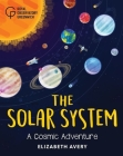 The Solar System: A Cosmic Adventure Cover Image