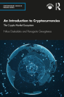 An Introduction to Cryptocurrencies: The Crypto Market Ecosystem (Contemporary Issues in Finance) Cover Image