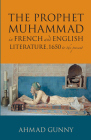 The Prophet Muhammad in French and English Literature: 1650 to the Present Cover Image