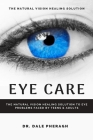 Eye Care: The Natural Vision Healing Solution to Eye Problems Faced by Teens & Adults Cover Image