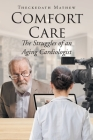 Comfort Care: The Struggles of an Aging Cardiologist Cover Image