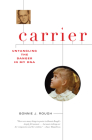 Carrier: Untangling the Danger in My DNA Cover Image