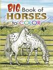 Big Book of Horses to Color (Dover Pictorial Archives) Cover Image