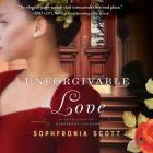 Unforgivable Love Lib/E: A Retelling of Dangerous Liaisons Cover Image
