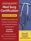 Med Surg Certification Review Book: CMSRN Review Book and Practice Test Questions for the Medical Surgical Nursing Exam [3rd Edition Study Guide] Cover Image