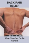 Back Pain Relief: What You Can Do To Cure It: Neck Pain Stretches Cover Image