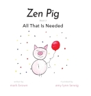 Zen Pig: All That Is Needed Cover Image
