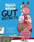 Heart and Brain: Gut Instincts: An Awkward Yeti Collection Cover Image