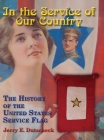 In the Service of Our Country: The History of the United States Service Flag Cover Image