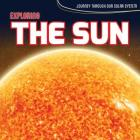 Exploring the Sun (Journey Through Our Solar System) Cover Image