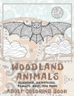 Woodland Animals - Adult Coloring Book - Hedgehog, Chimpanzee, Axolotl, Wolf, and more Cover Image