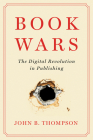 Book Wars: The Digital Revolution in Publishing Cover Image