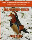 Mandarin Duck: Fun and Fascinating Facts and Photos about These Amazing & Unique Animals for Kids Cover Image
