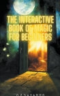 The Interactive Book of Magic for Beginners Cover Image