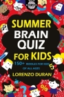 Summer Brain Quiz For Kids: 150+ Riddles For Kids Of All Ages Cover Image