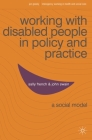 Working with Disabled People in Policy and Practice: A Social Model (Interagency Working in Health and Social Care) Cover Image