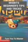 Misbits Beginner's Tips And Tricks: Turn You To Master: How To Use A Special Attack In Misbits Cover Image