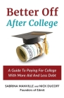 Better Off After College: A Guide to Paying for College with More Aid and Less Debt Cover Image