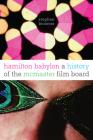 Hamilton Babylon: A History of the McMaster Film Board Cover Image