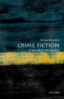 Crime Fiction: A Very Short Introduction (Very Short Introductions) Cover Image