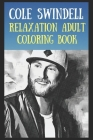 Relaxation Adult Coloring Book: Cole Swindell Cover Image