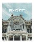 Mexico City: A Decorative Book │ Perfect for Stacking on Coffee Tables & Bookshelves │ Customized Interior Design & Hom Cover Image