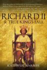 Richard II: A True King's Fall Cover Image