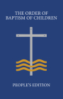 The Order of Baptism of Children: People's Edition Cover Image