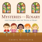 Mysteries of the Rosary for Children and the Young at Heart Cover Image