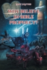Why believe in Bible Prophecy? Cover Image