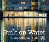 Built on Water: Floating Architecture + Design Cover Image