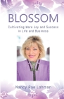 Blossom: Cultivating More Joy and Success in Life and Business Cover Image