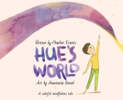 Hue's World: A colorful mindfulness tale Cover Image
