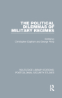 The Political Dilemmas of Military Regimes Cover Image