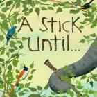 A Stick Until. . . Cover Image