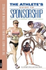 The Athlete's Guide to Sponsorship: How to Find an Individual, Team, or Event Sponsor Cover Image
