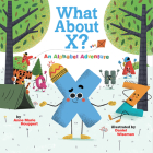 What About X? An Alphabet Adventure Cover Image