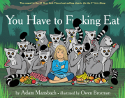 You Have to Fucking Eat (Go the Fuck to Sleep #2) Cover Image