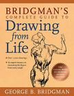Bridgman's Complete Guide to Drawing from Life Cover Image