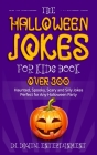The Halloween Jokes for Kids Book: Over 300 Haunted, Spooky, Scary and Silly Jokes Perfect for Any Halloween Party Cover Image