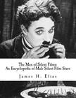 The Men of Silent Films: An Encyclopedia of Male Silent Film Stars Cover Image