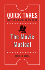 The Movie Musical (Quick Takes: Movies and Popular Culture) Cover Image