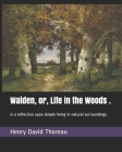 Walden, or, Life in the Woods .: is a reflection upon simple living in natural surroundings. Cover Image