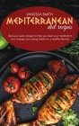 Mediterranean Diet Recipes: Delicious Quick Recipes To Help You Reset Your Metabolism And Change Your Eating Habits For A Healthy Lifestyle Cover Image
